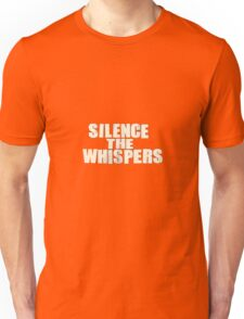Silence the whispers Unisex T-Shirt