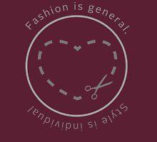 Fashion is General Unisex T-Shirt