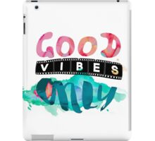 good vibes onlye iPad Case/Skin