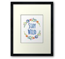 Stay Wild Watercolor Floral Typography Framed Print