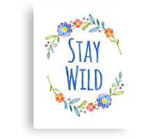 Stay Wild Watercolor Floral Typography Canvas Print