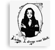 Darling, I always wear black. Canvas Print