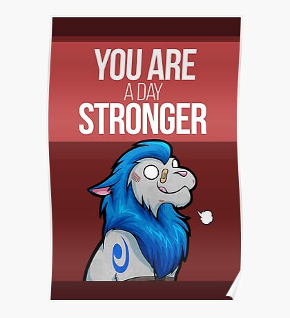 You are a day stronger Poster