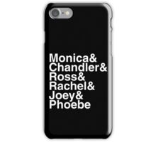 Friends - They're there for you! iPhone Case/Skin