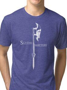 Scythe matters! Tri-blend T-Shirt