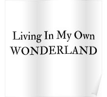Living In My Own Wonderland (All Black) Poster