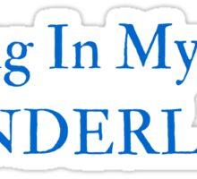 Living In My Own Wonderland (All Blue) Sticker