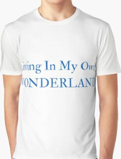 Living In My Own Wonderland (All Blue) Graphic T-Shirt