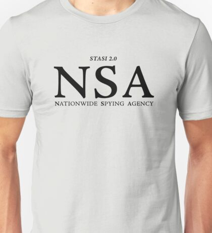NSA - Nationwide Spying Agency Unisex T-Shirt