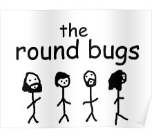 The Round Bugs Poster