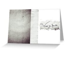 Write your heart out 2 Greeting Card