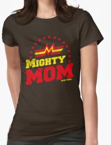 Mother's Day Mighty Mom  Womens Fitted T-Shirt