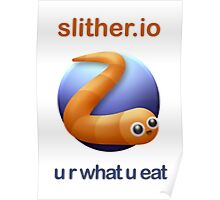 Slither.io - u r what u eat Poster