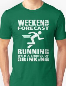 WEEKEND FORECAST - RUNNING WITH A CHANCE OF DRINKING T-Shirt