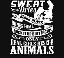 SWEAT DRIES BLOOD CLOTS BONES HEAL SUCK IT UP BUTTERCUP ONLY REAL GIRLS RESCUE ANIMALS Women's Fitted Scoop T-Shirt