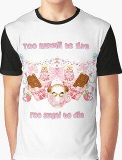 Too Kawaii To Live, Too Sugoi to Die Graphic T-Shirt