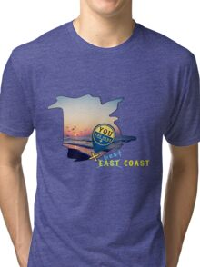 East Coast?  Pashhhaw it's the BEST COAST! Tri-blend T-Shirt