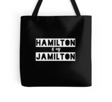 hamilton is my jamilton #2 Tote Bag