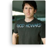 God Howard  Canvas Print