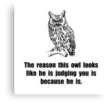 Owl Judge You Canvas Print