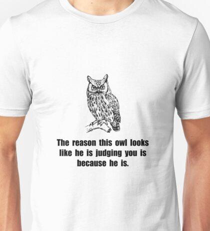 Owl Judge You Unisex T-Shirt