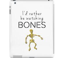 I'd Rather Be Watching Bones iPad Case/Skin