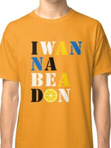 I WANNA BE A DON  Classic T-Shirt