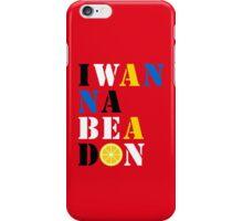 I WANNA BE A DON II iPhone Case/Skin