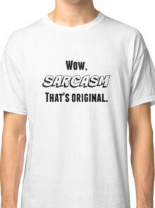 Sarcasm (Black Text) Classic T-Shirt