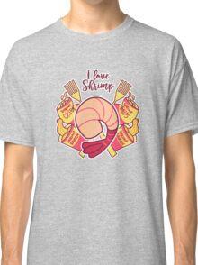 I Love Shrimp Classic T-Shirt