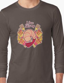 I Love Shrimp Long Sleeve T-Shirt