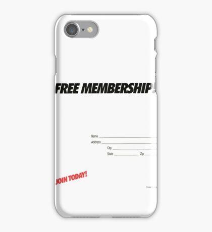FREE MEMBERSHIP! iPhone Case/Skin