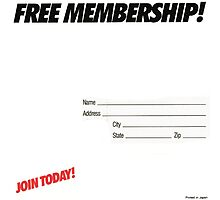FREE MEMBERSHIP! Photographic Print