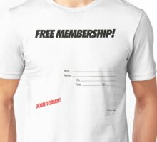 FREE MEMBERSHIP! Unisex T-Shirt
