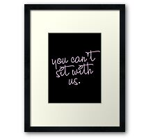you can't sit with usss Framed Print