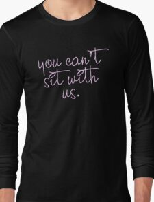 you can't sit with usss Long Sleeve T-Shirt
