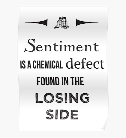 Sherlock Holmes sentiment quote [black and white] Poster