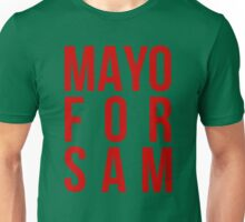 Mayo For Sam Unisex T-Shirt