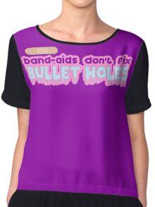 Band Aids Do not Fix Bullet Holes Chiffon Top