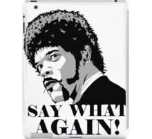 Say what iPad Case/Skin
