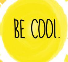 Be Cool sunshine Sticker
