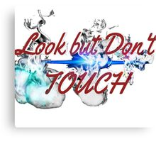Look but don't touch Canvas Print