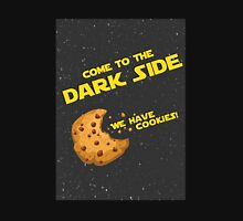 Come To The Dark Side..... Unisex T-Shirt