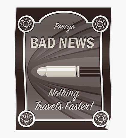 Percy's Bad News - Nothing Travels Faster! Poster
