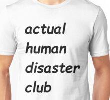 actual human disaster club Unisex T-Shirt
