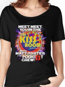 Meet You In The KISS ROOM! Women's Relaxed Fit T-Shirt