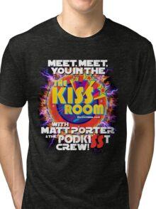 Meet You In The KISS ROOM! Tri-blend T-Shirt