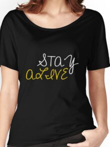 Social Messages - Stay Alive Women's Relaxed Fit T-Shirt