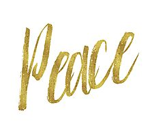Peace Gold Faux Foil Metallic Glitter Inspirational Quote Isolated on White BackgroundGold Faux Foil Metallic Glitter Quote Isolated on White Background Photographic Print