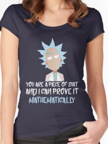 Rick and Morty: You are a piece of shit and I can prove it mathematically Women's Fitted Scoop T-Shirt